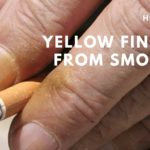 How To Fix Yellow Fingers From Smoking